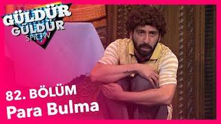 Download Güldür Güldür Show 82. Bölüm, Para Bulma Skeci Video