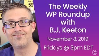 Download The Weekly WP Roundup with B.J. Keeton (November 8, 2019) Video