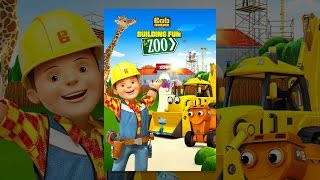 Download Bob the Builder: Building Fun at the Zoo Video