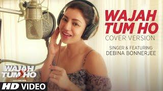 Download Wajah Tum Ho Song (Video)   Cover Version   Debina Bonnerjee   T-Series Video