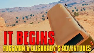 Download Fuggman and Bushbaby's Adventures [ It Begins - EP1 ] - PUBG Video