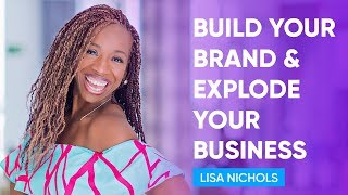 Download How to Build a Powerful Brand and Explode Your Business | Lisa Nichols Video