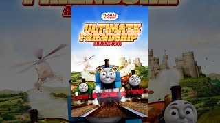 Download Thomas & Friends: Ultimate Friendship Adventures Video