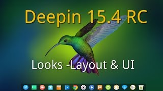 Download Deepin Linux 15.4 RC Looks , Layout & UI Video