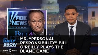 Download Mr. ″Personal Responsibility″ Bill O'Reilly Plays the Blame Game: The Daily Show Video