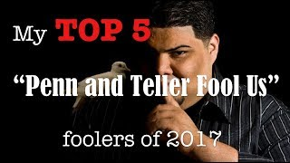 Download My Top 5 ″Penn and Teller Fool us″ foolers of 2017 Video