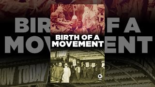 Download Birth of a Movement Video