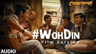 Download Woh Din (Film Version) Audio | Chhichhore | Nitesh Tiwari |Sushant, Shraddha |Pritam, Tushar Joshi Video