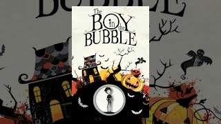 Download The Boy In the Bubble Video