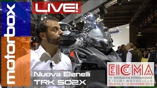 Download Nuova Benelli TRK 502X 2018 | Live EICMA 2017 Video