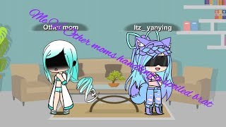 Download Me Vs Other Moms handling a spoiled brat || gacha verse Video