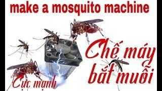 Download Cách chế máy bắt muỗi cực mạnh( make a mosquito machine) Video