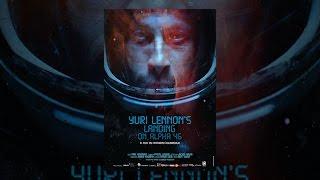 Download Yuri Lennon's Landing on Alpha 46 Video