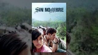 Download Sin Nombre Video