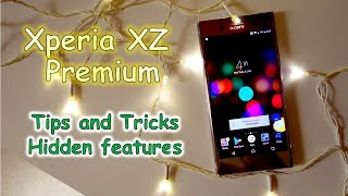 Download Xperia XZ Premium tips and tricks some cool hidden features Video
