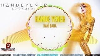 Download Hande Yener - Hani Bana Video