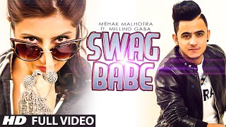 Download Swag Babe - Official Music Video - Mehak Malhotra Ft. Milind Gaba Video