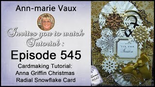 Download 545. Cardmaking Tutorial: Anna Griffin Christmas Radial Snowflake Card Video