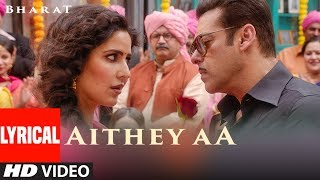 Download LYRICAL: Aithey Aa Song | Bharat | Salman Khan, Katrina Kaif | Vishal & Shekhar ft. Akasa, Neeti, Video