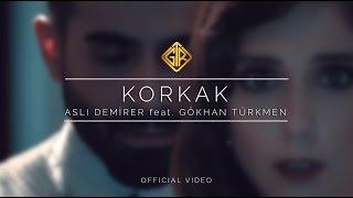 Download Korkak - Aslı Demirer feat. Gökhan Türkmen Video