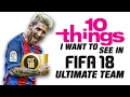 Download 10 Things I'd Love to See in FIFA 18 Ultimate Team Video
