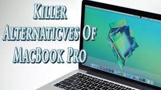 Download 5 Killer Alternatives to MacBook Pro | Definite Solutions Video