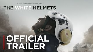 Download White Helmets | Official Trailer [HD] | Netflix Video