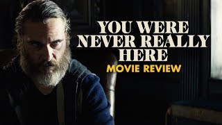 Download You Were Never Really Here | Movie Review Video
