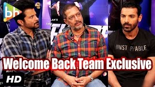 Download Exclusive: Anil Kapoor | John Abraham | Nana Patekar's Full Interview On 'Welcome Back' | Rapid Fire Video