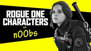 Download Get To Know The Characters in Rogue One Video