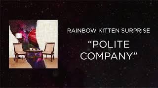 Download Rainbow Kitten Surprise - Polite Company Video