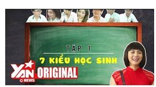 Download SchoolTV || Tập 1: 7 Kiểu Học Sinh Tiêu Biểu | Official Video
