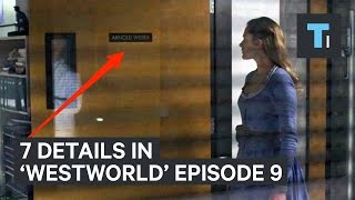 Download 7 details you may have missed on episode 9 of 'Westworld' Video