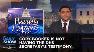 Download Cory Booker Is Not Having the DHS Secretary's Testimony: The Daily Show Video