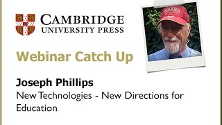 Download Joseph Philips Webinar - New Technologies, New Directions for Education Video