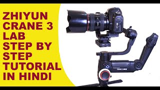 Download Zhiyun Crane 3 LAB Stabilizer - Installation and Balance Step by Step Tutorial (in Hindi) Video