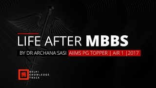 Download Life After MBBS | By AIIMS Topper Archana Sasi | AIR 1 | 2017 Video