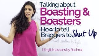 Download Real Life English lesson - Talking about Boasting & Boasters – Improve your Spoken English Video
