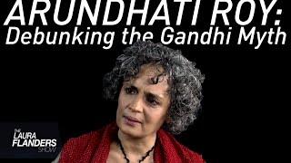 Download Debunking the Gandhi Myth: Arundhati Roy Video