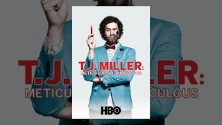 Download T.J. Miller: Meticulously Ridiculous Video