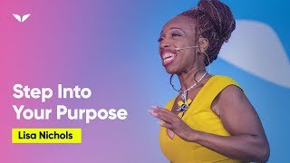 Download Step Into Your Life Purpose | Lisa Nichols Video