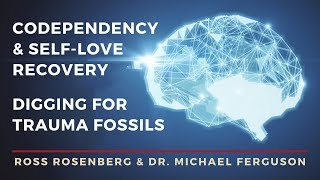 Download What Is Self-Love Abundance- The Codependency Cure? Digging For Trauma Fossils - Paleopsychotherapy Video