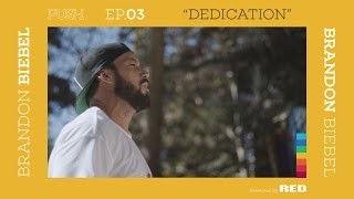 Download PUSH | Brandon Biebel: Dedication - Episode 3 Video