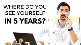 Download Where Do You See Yourself in 5 Years? Learn How To Answer This Job Interview Question & Get The Job✓ Video