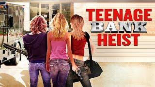 Download Teenage Bank Heist - Full Movie Video