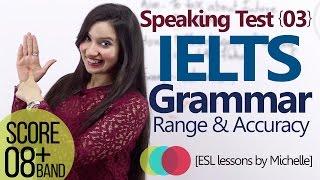 Download IELTS Speaking Test (L3) - Grammar Range & Accuracy (Score better band in IELTS exam) Video
