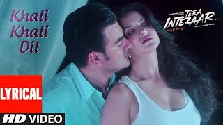 Download Sunny Leone : Khali Khali Dil Video Song (Lyrics) | Tera Intezaar | Arbaaz Khan | Armaan Malik Video