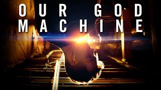 Download Our God Machine - SHORT FILM Video