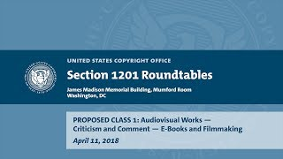 Download Seventh Triennial Section 1201 Rulemaking Hearings: Washington, DC (April 11, 2018) - Prop. Class 1A Video