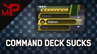 Download Why Command Deck Sucks in Kingdom Hearts Video